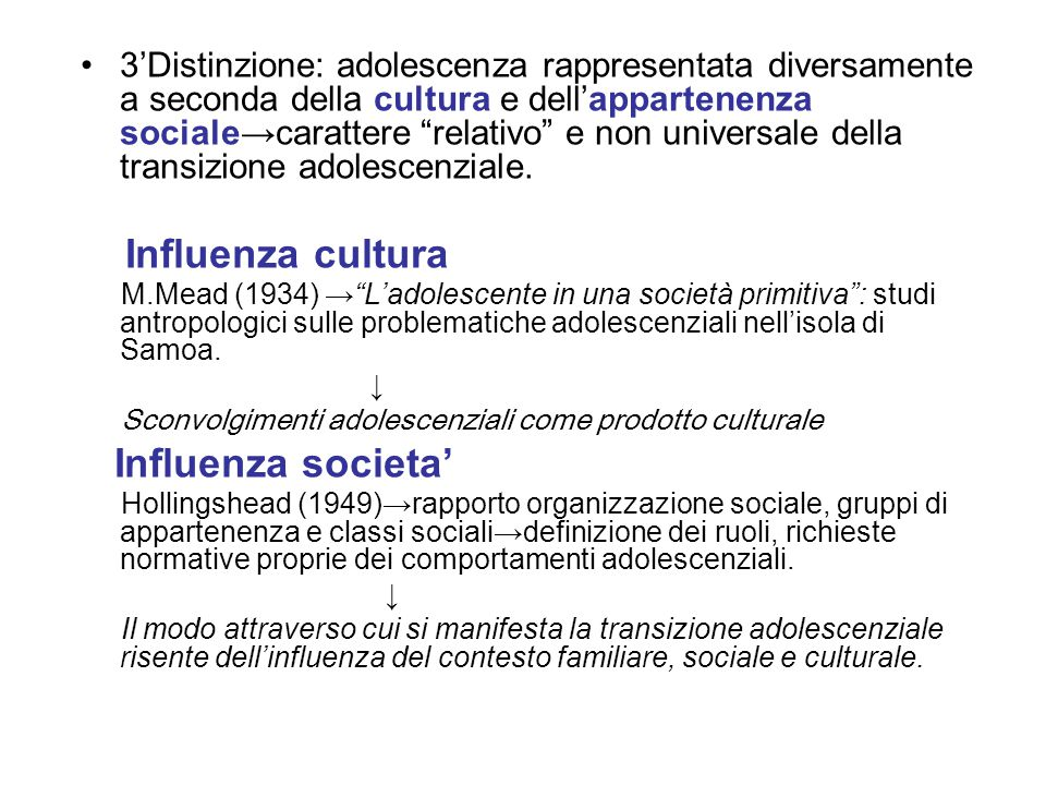 """3'Distinzione: adolescenza rappresentata diversamente a seconda della cultura e dell'appartenenza sociale→carattere """"relativo"""" e non universale della"""