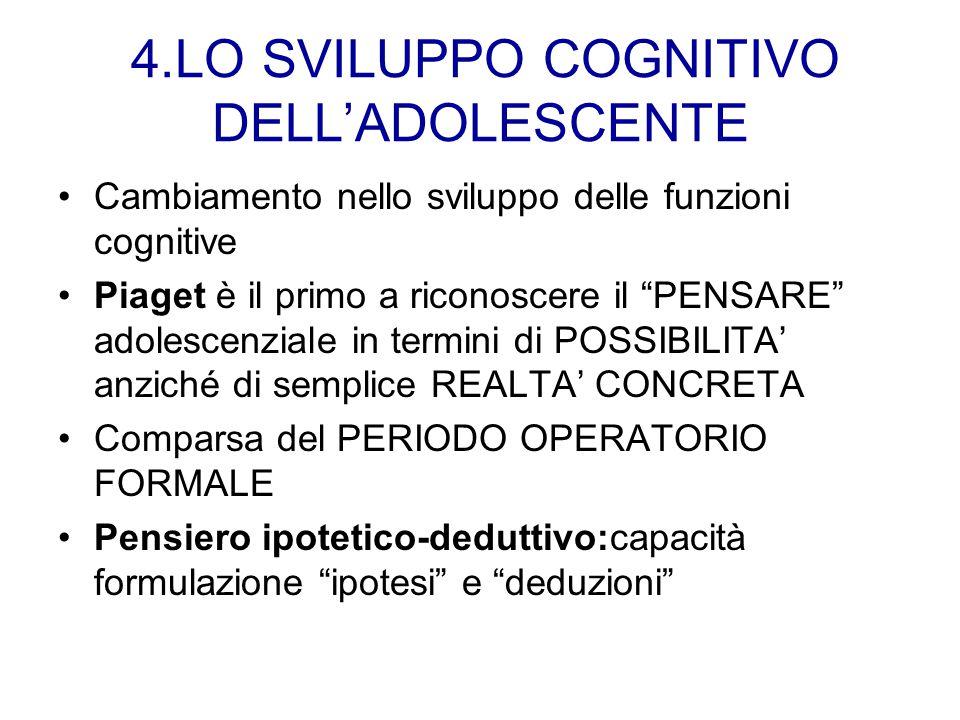 """4.LO SVILUPPO COGNITIVO DELL'ADOLESCENTE Cambiamento nello sviluppo delle funzioni cognitive Piaget è il primo a riconoscere il """"PENSARE"""" adolescenzia"""