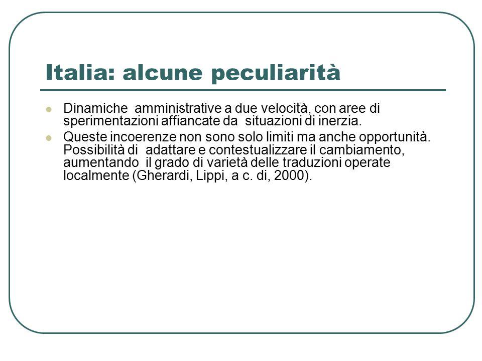 Italia: alcune peculiarità Dinamiche amministrative a due velocità, con aree di sperimentazioni affiancate da situazioni di inerzia.