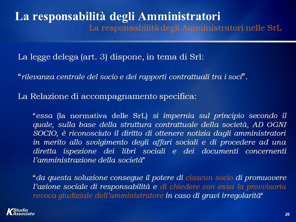 """28 La responsabilità degli Amministratori La responsabilità degli Amministratori nelle SrL La legge delega (art. 3) dispone, in tema di Srl: """" rilevan"""