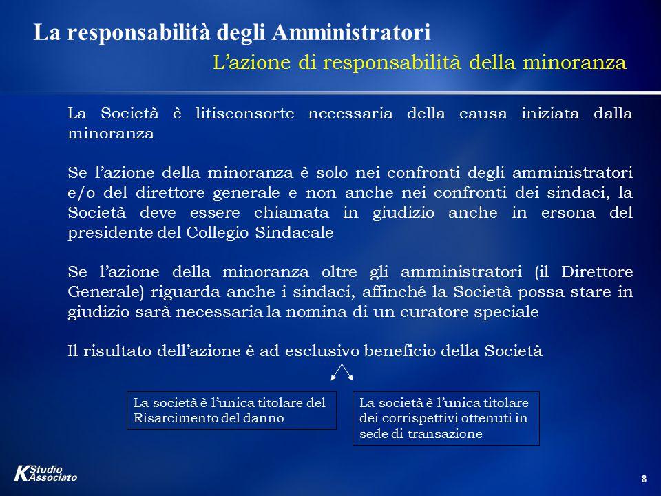 8 La responsabilità degli Amministratori L'azione di responsabilità della minoranza La Società è litisconsorte necessaria della causa iniziata dalla m
