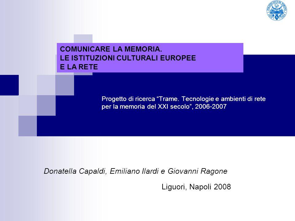 """Progetto di ricerca """"Trame. Tecnologie e ambienti di rete per la memoria del XXI secolo"""", 2006-2007 Donatella Capaldi, Emiliano Ilardi e Giovanni Rago"""
