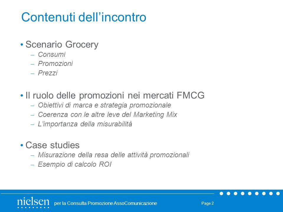 per la Consulta Promozione AssoComunicazione Page 2 Contenuti dell'incontro Scenario Grocery – Consumi – Promozioni – Prezzi Il ruolo delle promozioni