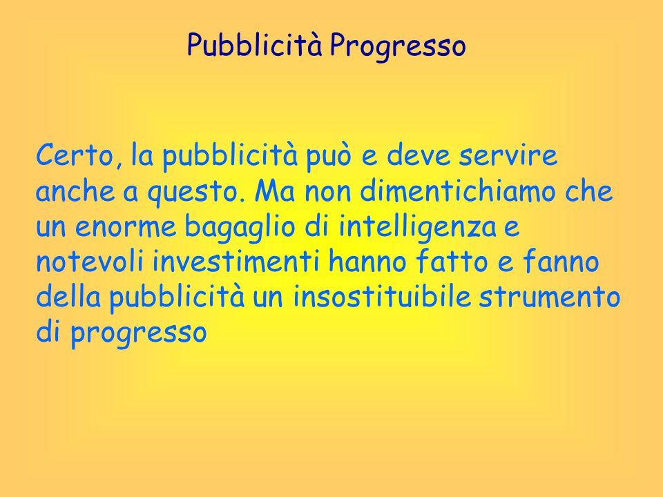 Pubblicità Progresso Un esempio…
