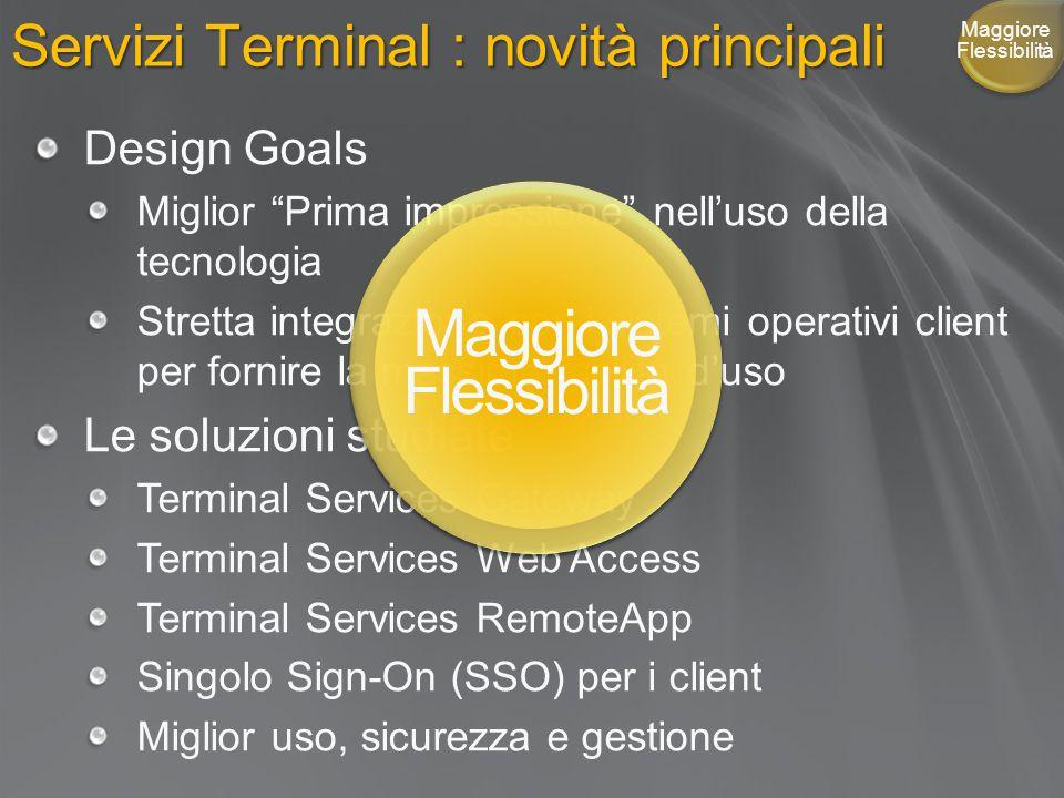 """Servizi Terminal : novità principali Design Goals Miglior """"Prima impressione"""" nell'uso della tecnologia Stretta integrazione con i sistemi operativi c"""