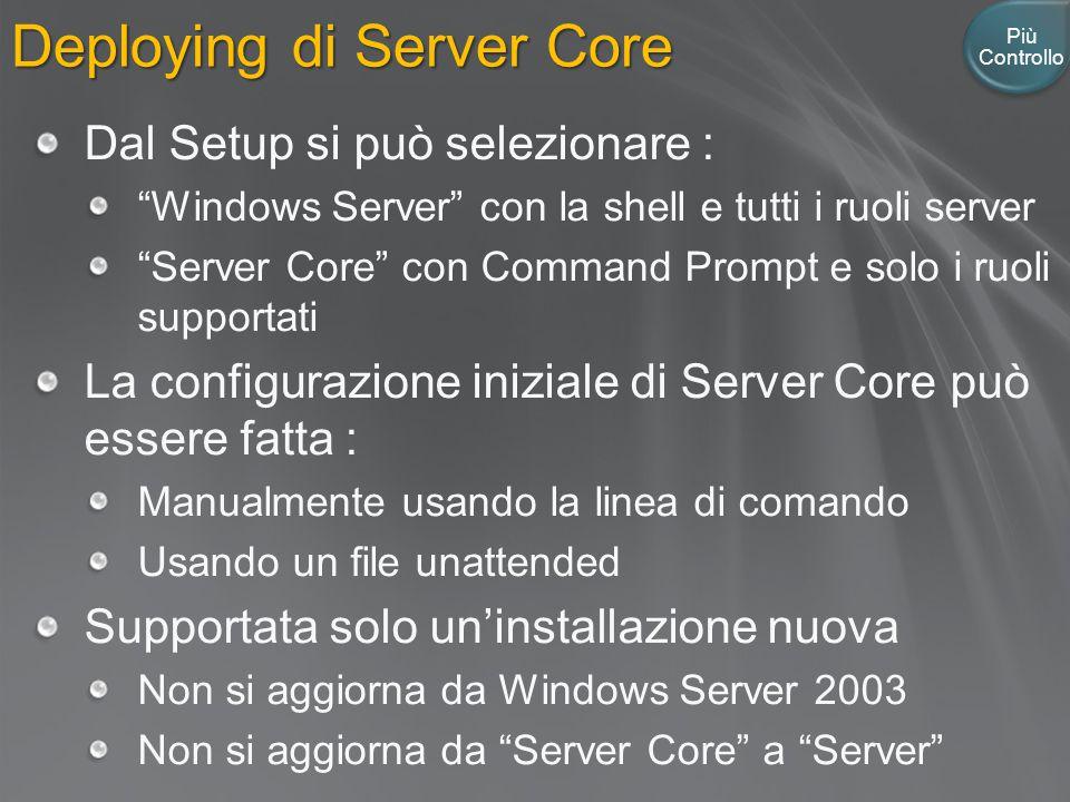 """Deploying di Server Core Più Controllo Dal Setup si può selezionare : """"Windows Server"""" con la shell e tutti i ruoli server """"Server Core"""" con Command P"""