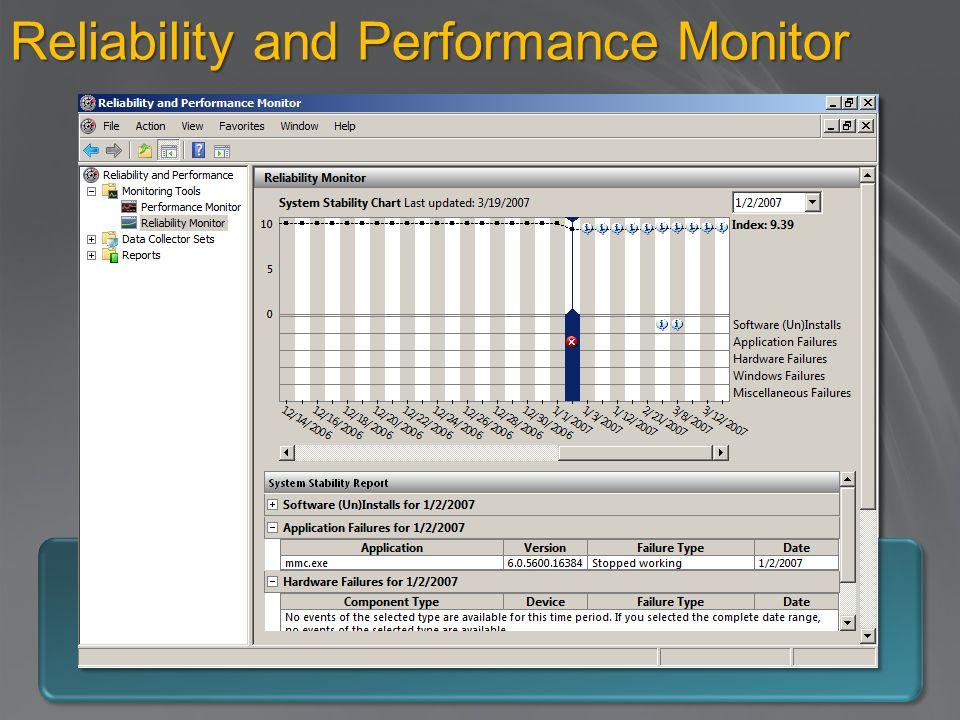 Reliability and Performance Monitor Unisce le funzioni di diversi tool Traccia I cambiamenti nel sistema Fornisce nuove funzionalità