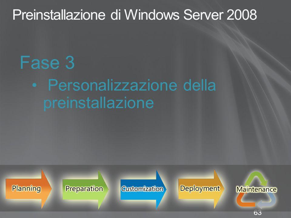 63 Preinstallazione di Windows Server 2008 Fase 3 Personalizzazione della preinstallazione