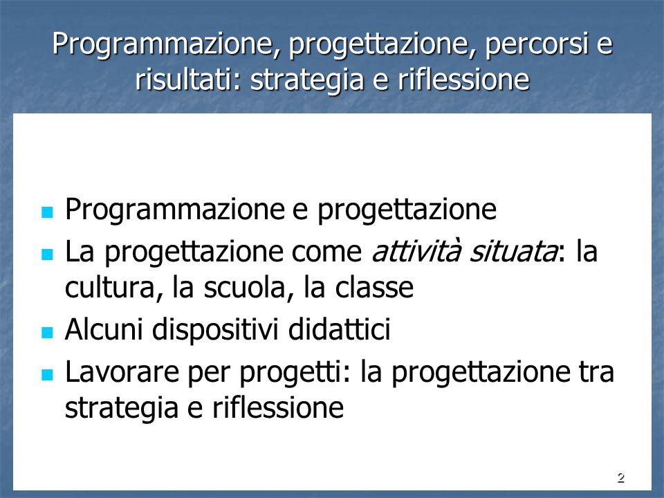 3 Programmazione, progettazione, percorsi e risultati: strategia e riflessione Programmazione e progettazione