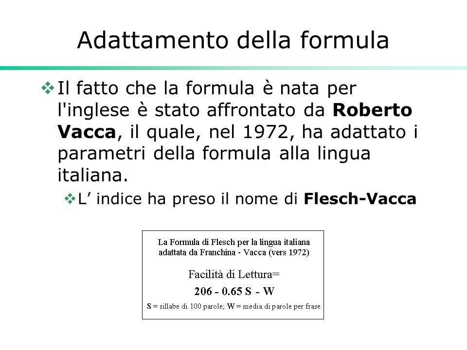Adattamento della formula  Il fatto che la formula è nata per l'inglese è stato affrontato da Roberto Vacca, il quale, nel 1972, ha adattato i parame
