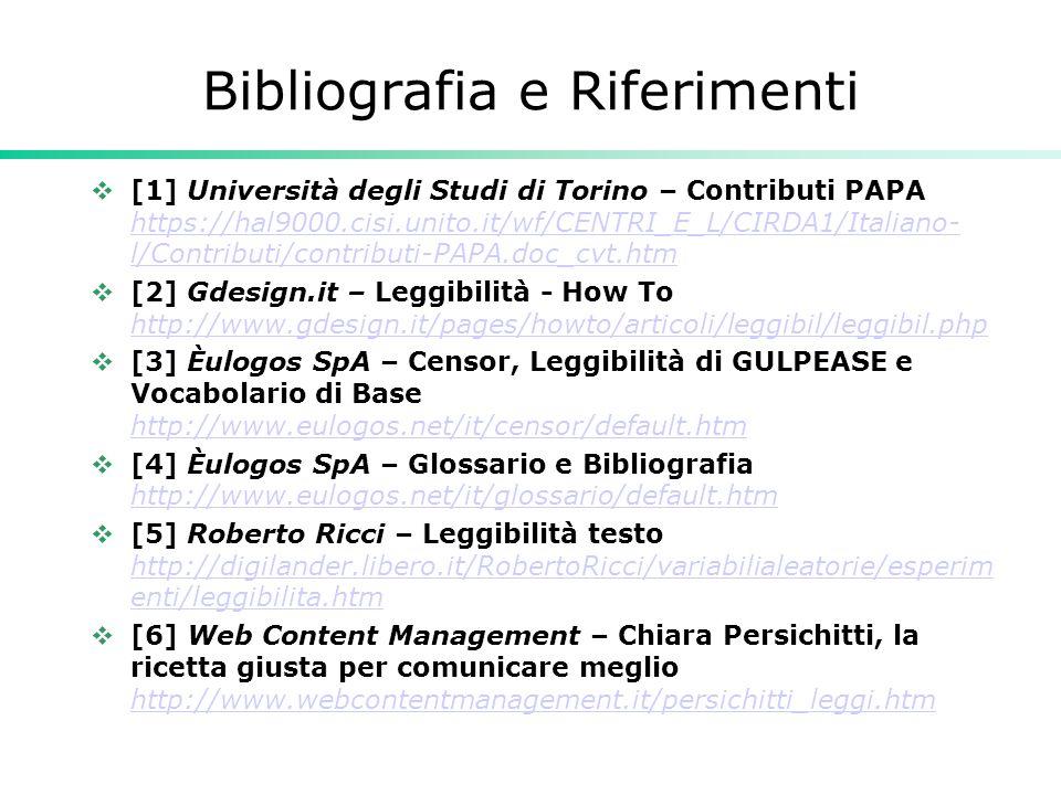 Bibliografia e Riferimenti  [1] Università degli Studi di Torino – Contributi PAPA https://hal9000.cisi.unito.it/wf/CENTRI_E_L/CIRDA1/Italiano- l/Con