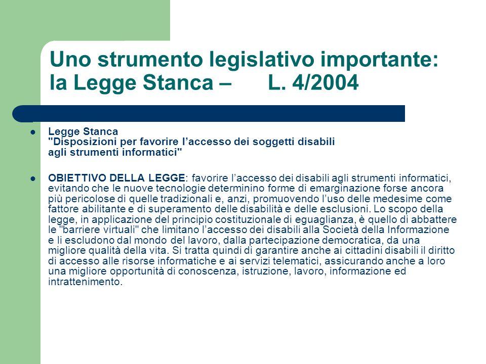 Uno strumento legislativo importante: la Legge Stanca – L. 4/2004 Legge Stanca