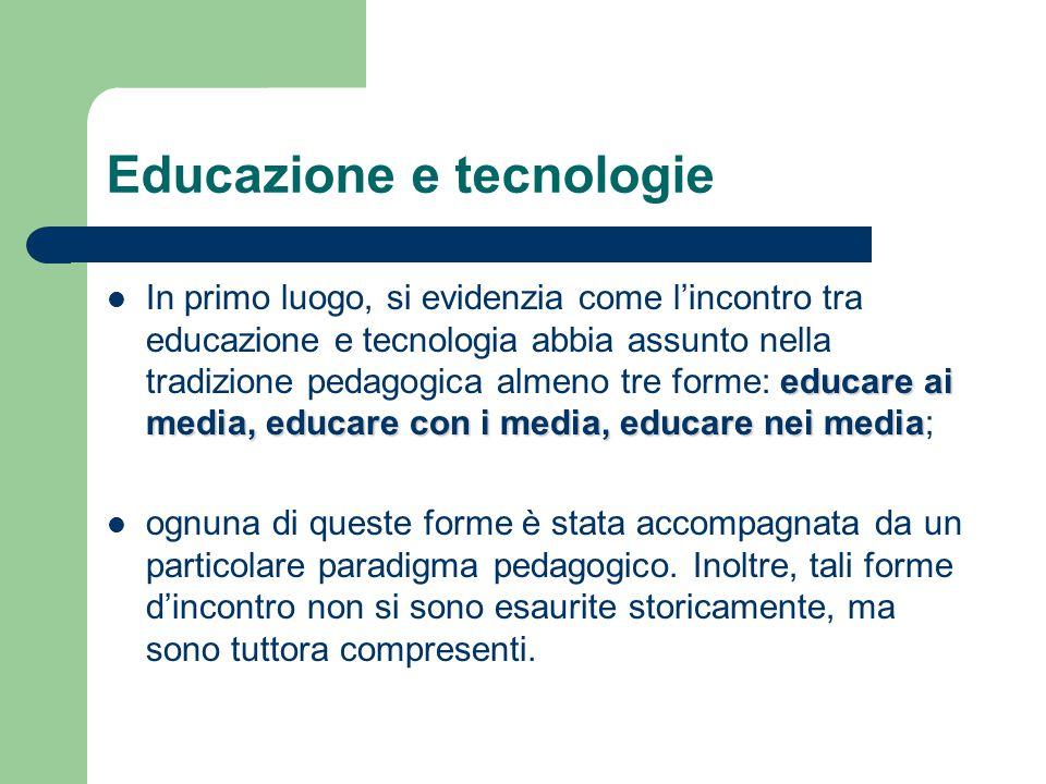 Educazione e tecnologie educare ai media, educare con i media, educare nei media In primo luogo, si evidenzia come l'incontro tra educazione e tecnolo