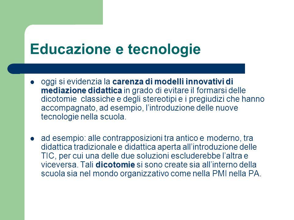 Educazione e tecnologie oggi si evidenzia la c cc carenza di modelli innovativi di mediazione didattica in grado di evitare il formarsi delle dicotomi
