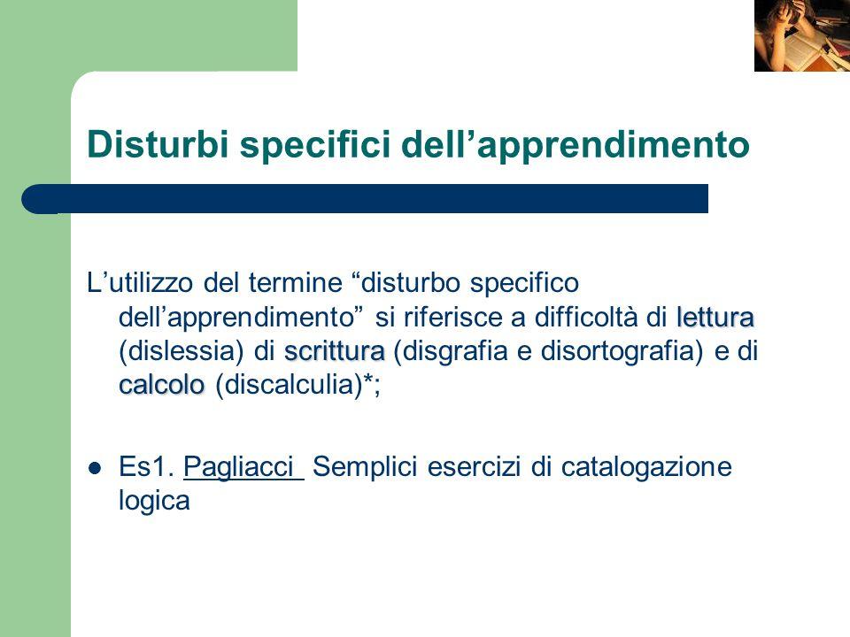 """Disturbi specifici dell'apprendimento lettura scrittura calcolo L'utilizzo del termine """"disturbo specifico dell'apprendimento"""" si riferisce a difficol"""