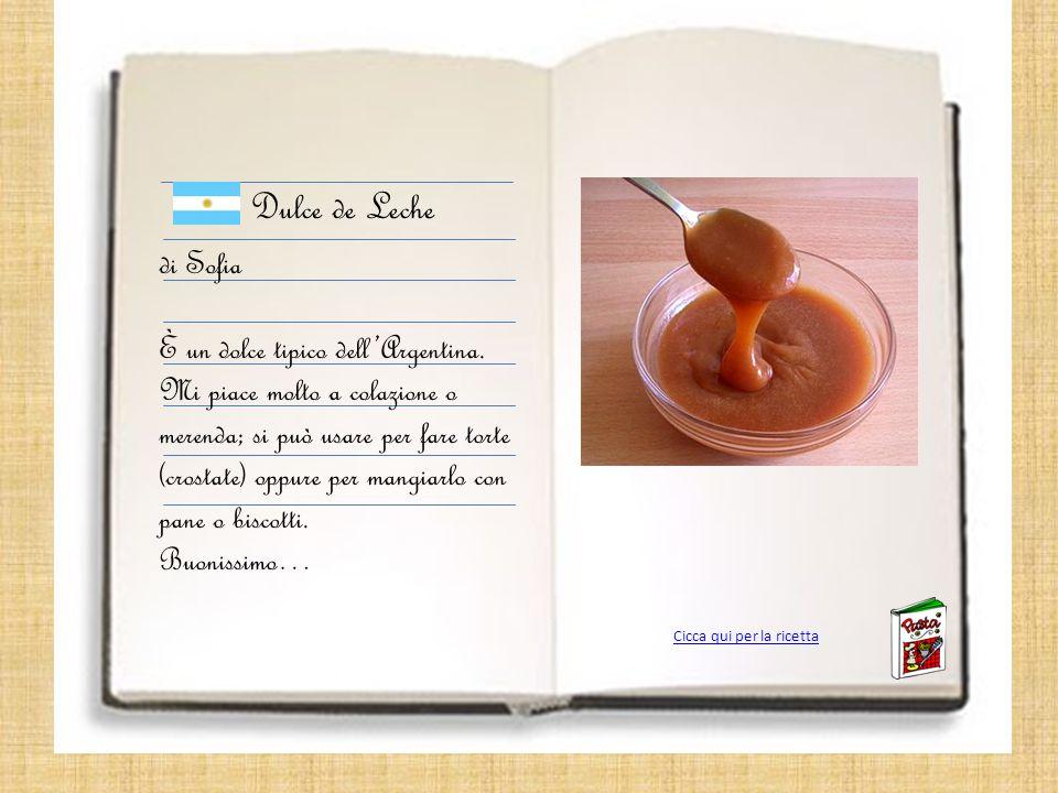 Dulce de Leche di Sofia È un dolce tipico dell'Argentina.