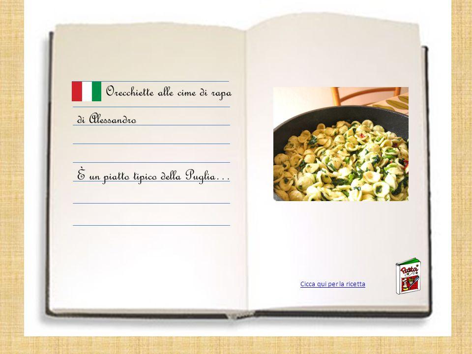 Orecchiette alle cime di rapa di Alessandro È un piatto tipico della Puglia… Cicca qui per la ricetta