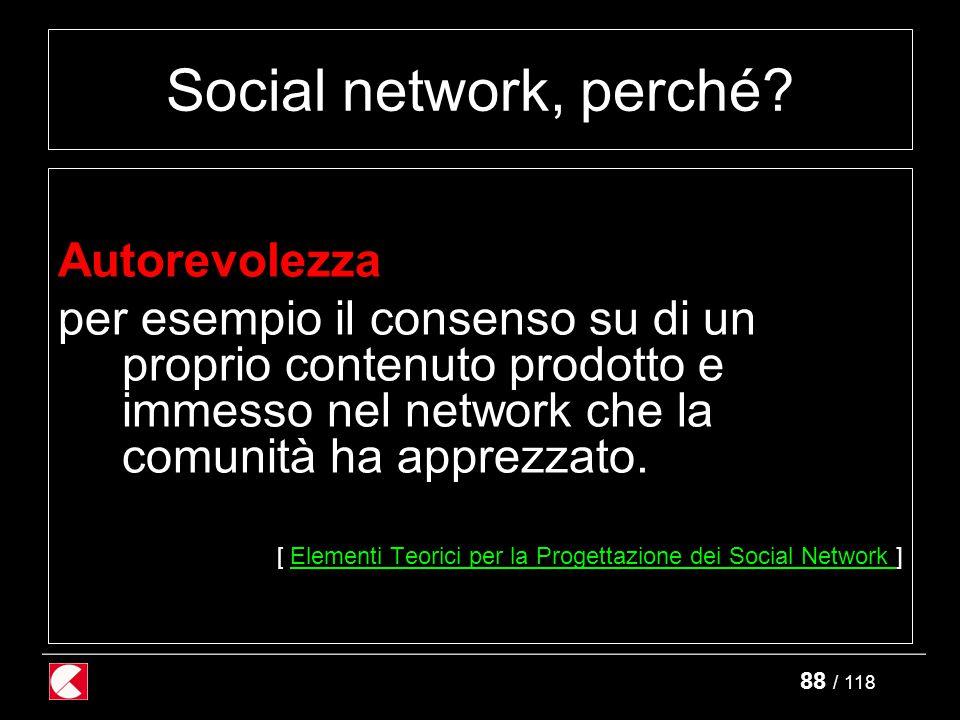 88 / 118 Social network, perché.