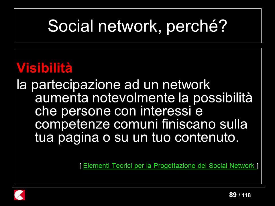 89 / 118 Social network, perché.