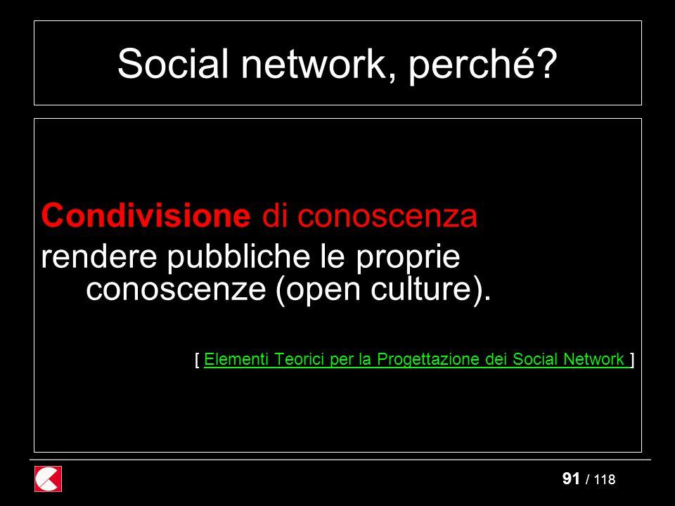 91 / 118 Social network, perché.