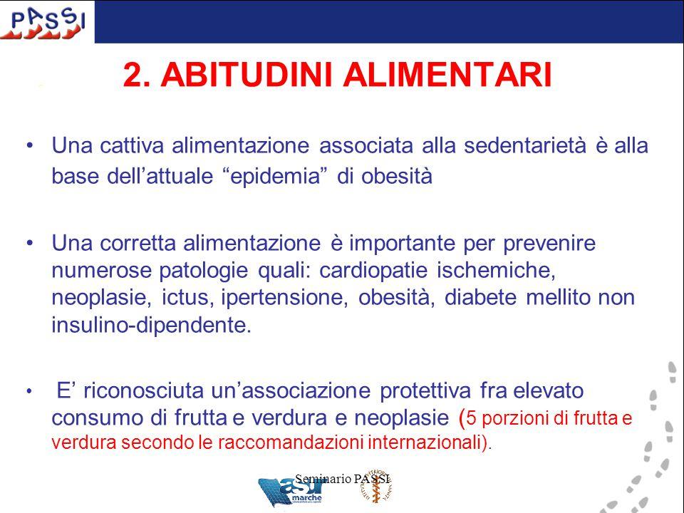 """Seminario PASSI 2. ABITUDINI ALIMENTARI Una cattiva alimentazione associata alla sedentarietà è alla base dell'attuale """"epidemia"""" di obesità Una corre"""