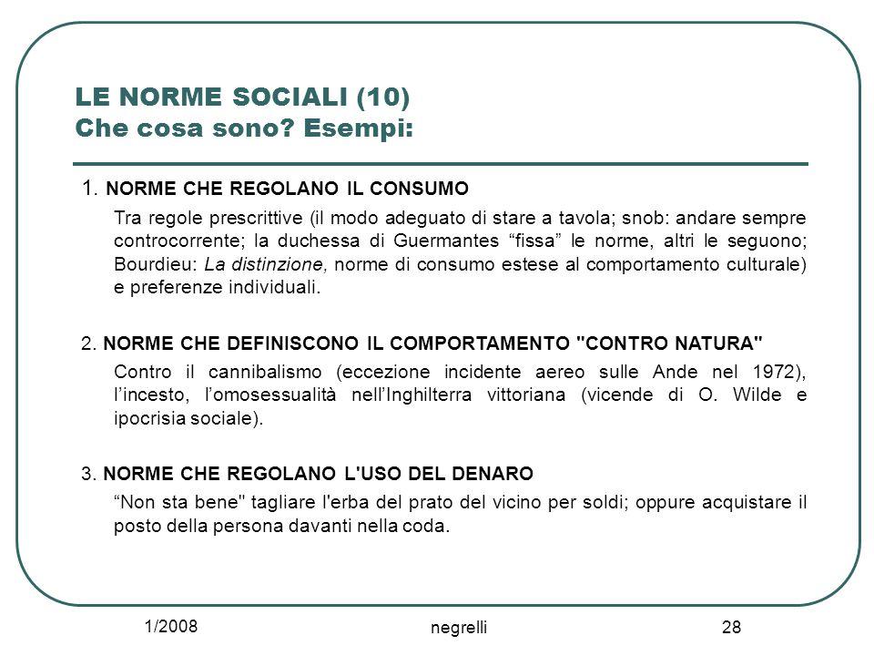 1/2008 negrelli 28 LE NORME SOCIALI (10) Che cosa sono.