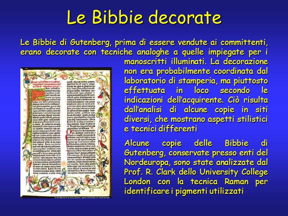 Le Bibbie decorate Le Bibbie di Gutenberg, prima di essere vendute ai committenti, erano decorate con tecniche analoghe a quelle impiegate per i manoscritti illuminati.