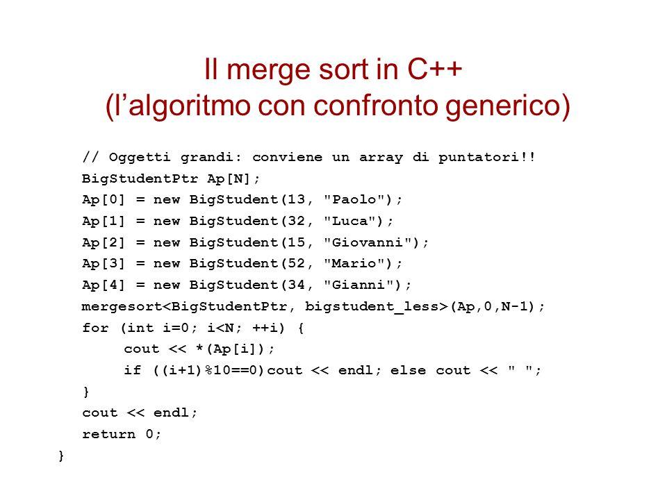 Il merge sort in C++ (l'algoritmo con confronto generico) // Oggetti grandi: conviene un array di puntatori!.