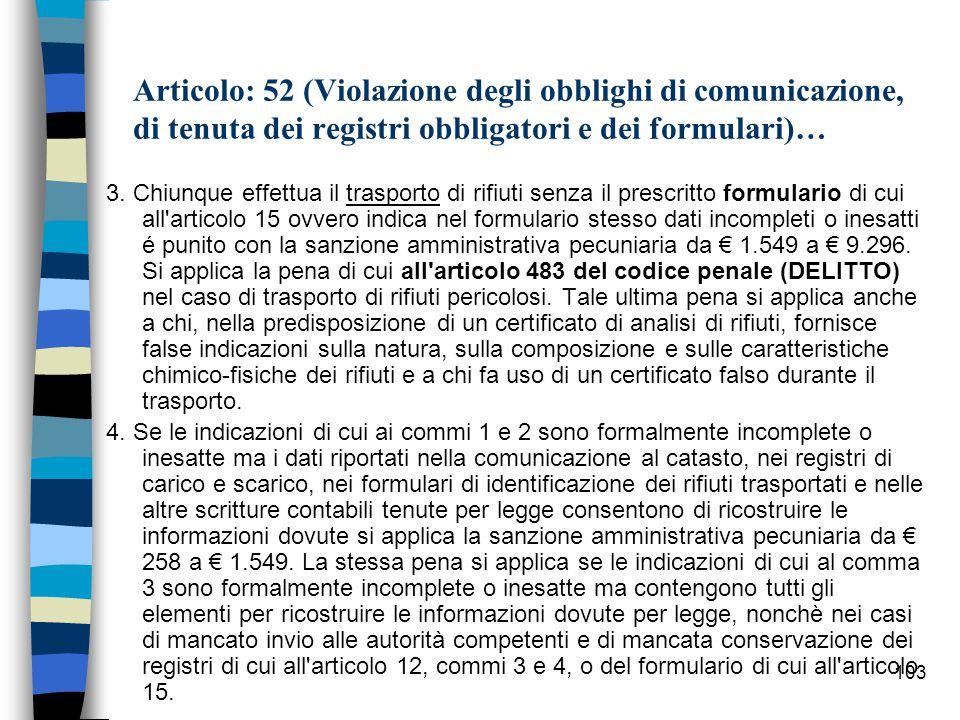 102 Articolo: 52 (Violazione degli obblighi di comunicazione, di tenuta dei registri obbligatori e dei formulari)… 1.