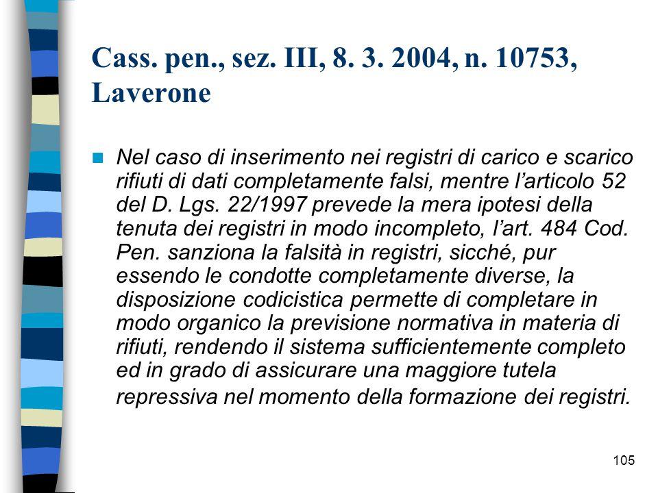 104 Cassazione Civile Sentenza n° 17115 del 27/08/2004 L'irregolarità nella tenuta dei dati del registro di carico e scarico, pur essendo desumibili dai formulari ed in grado di ricostruire la tipologia dei rifiuti, integra il reato di cui all'articolo 52, II comma, D.