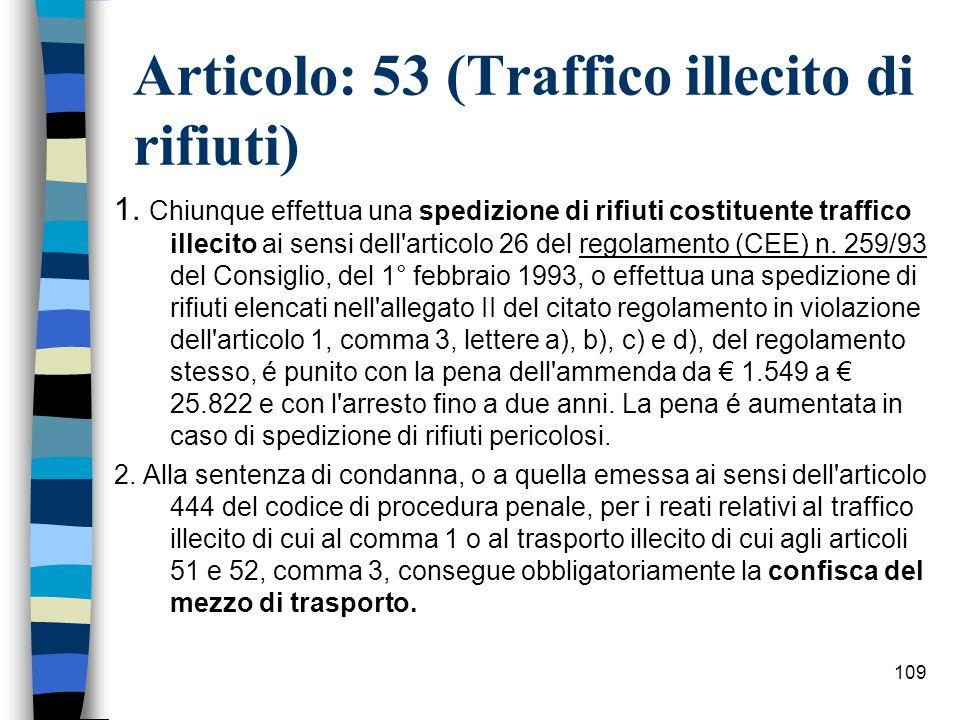 108 Articolo: 53 (Traffico illecito di rifiuti)
