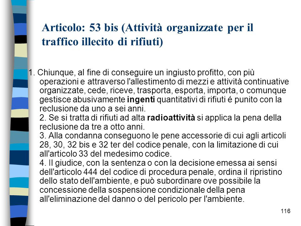 115 Articolo: 53 bis (Attività organizzate per il traffico illecito di rifiuti)