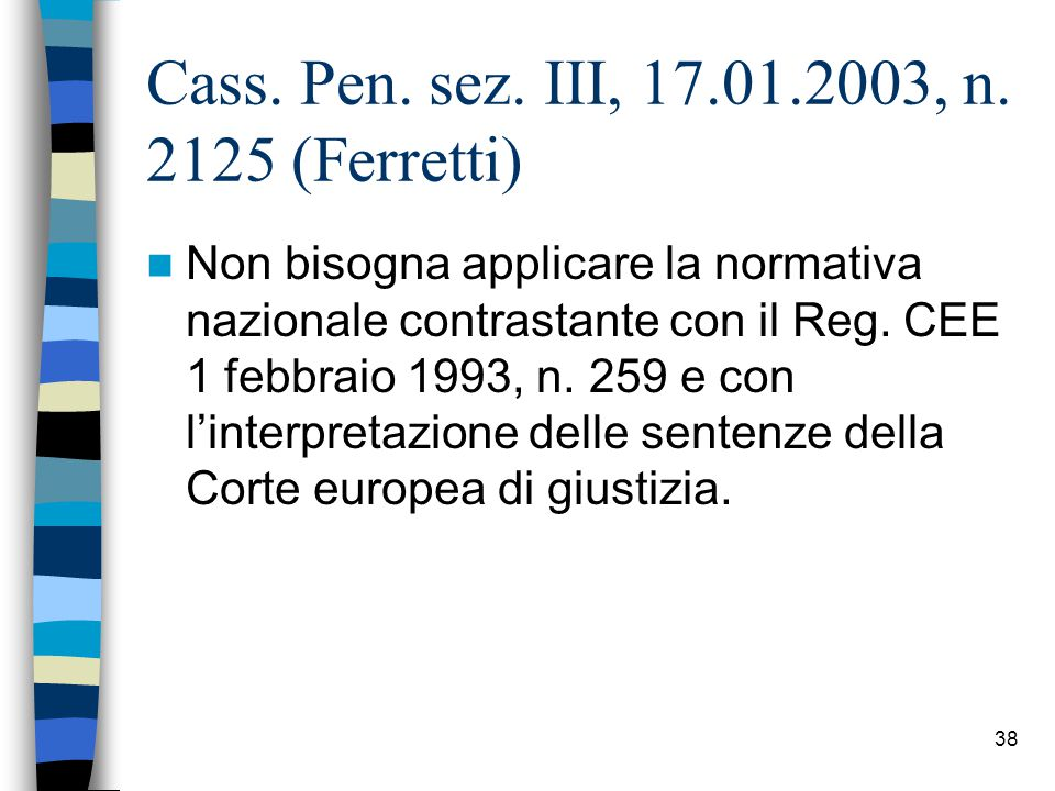37 Cass.Pen. sez. III, 29.01.2003, n.