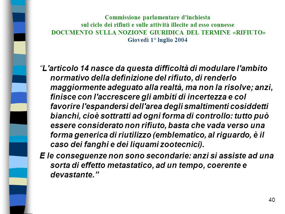 39 Sentenza 11 novembre 2004 della Corte di giustizia delle Comunità europee in merito alla causa: C-457/02 Antonio Niselli La definizione di rifiuto contenuta nell art.