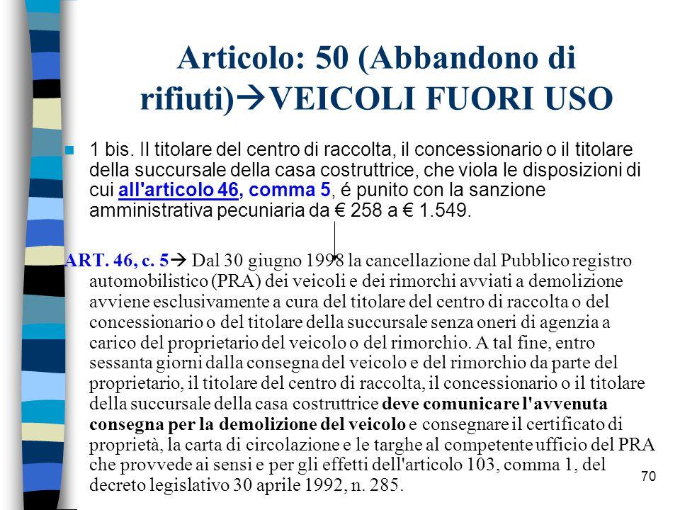 69 Art.46, c. 1 e 2 (Veicoli a motore e rimorchi).