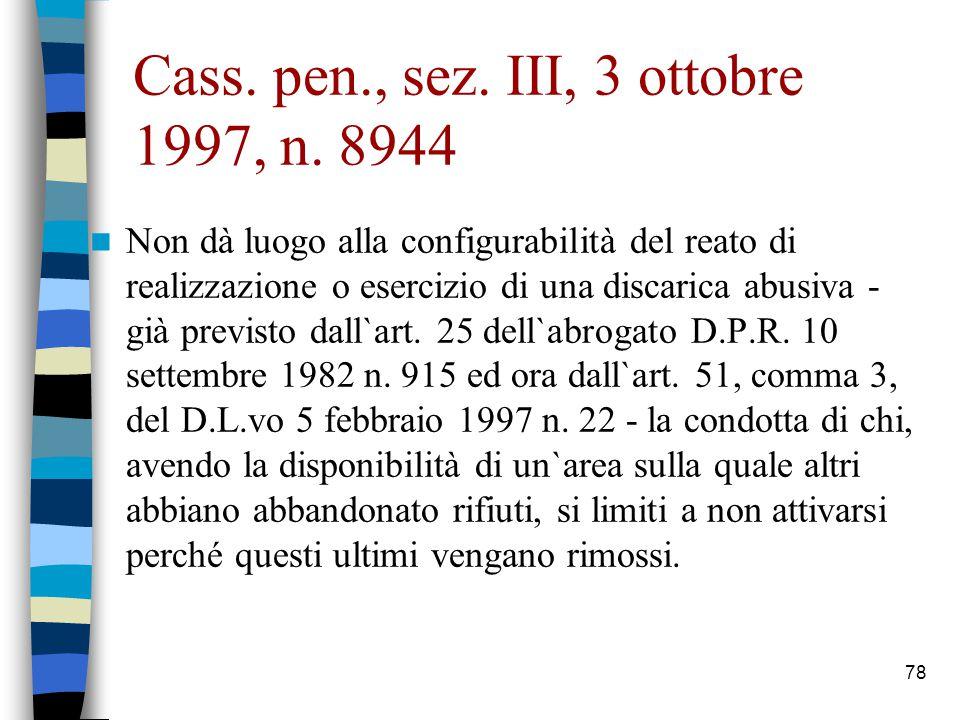 77 Configurabilità della discarica Giurisprudenza attuale (Cass.