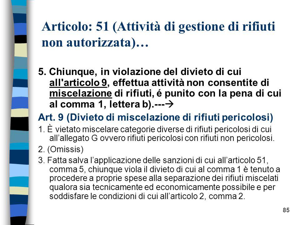 84 Articolo: 51 (Attività di gestione di rifiuti non autorizzata)… 4.