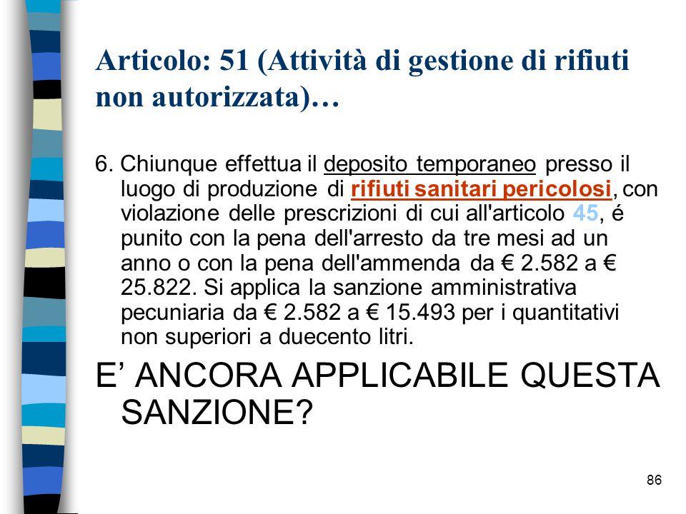85 Articolo: 51 (Attività di gestione di rifiuti non autorizzata)… 5.