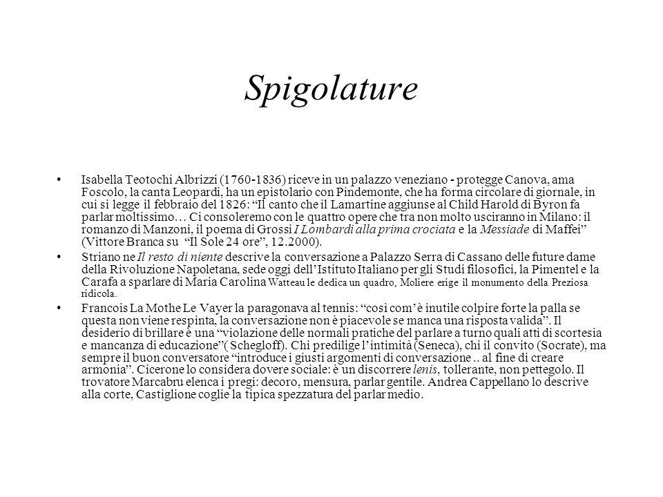 Spigolature Isabella Teotochi Albrizzi (1760-1836) riceve in un palazzo veneziano - protegge Canova, ama Foscolo, la canta Leopardi, ha un epistolario