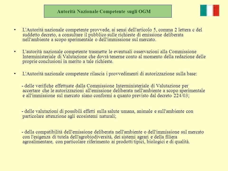 Autorità Nazionale Competente sugli OGM L'Autorità nazionale competente provvede, ai sensi dell'articolo 5, comma 2 lettera c del suddetto decreto, a
