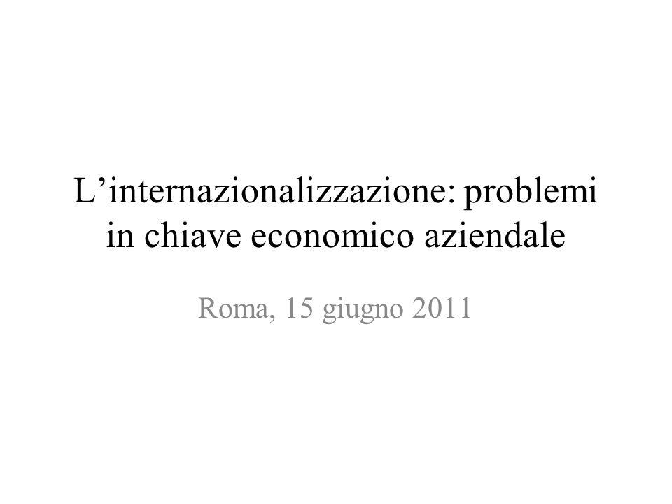 L'internazionalizzazione: problemi in chiave economico aziendale Roma, 15 giugno 2011