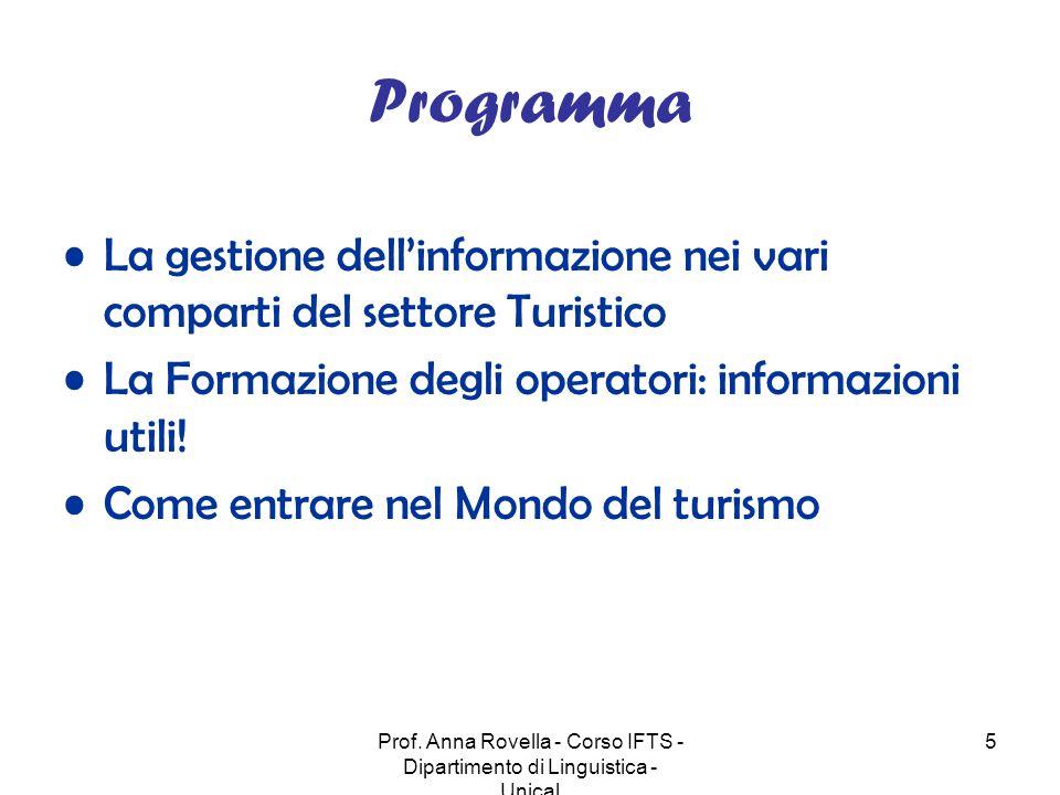 Prof. Anna Rovella - Corso IFTS - Dipartimento di Linguistica - Unical 5 Programma La gestione dell'informazione nei vari comparti del settore Turisti