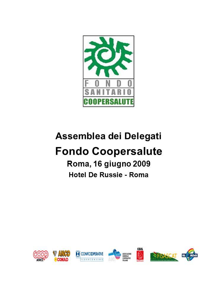 Assemblea dei Delegati Fondo Coopersalute Roma, 16 giugno 2009 Hotel De Russie - Roma