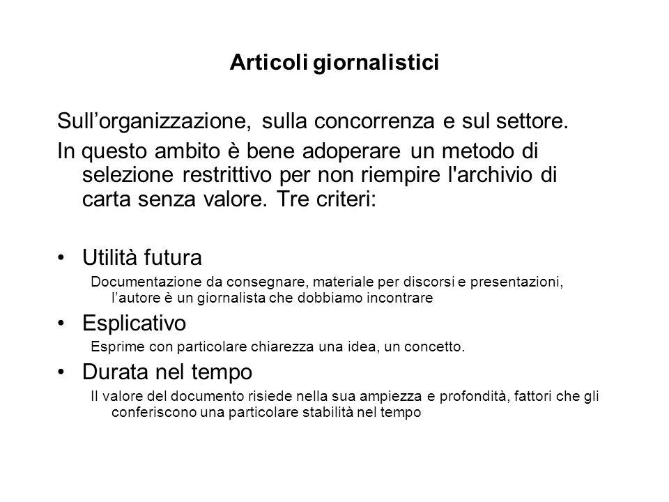 Articoli giornalistici Sull'organizzazione, sulla concorrenza e sul settore.