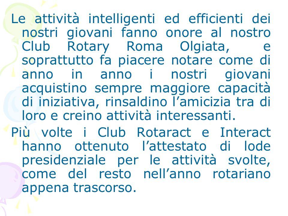 Le attività intelligenti ed efficienti dei nostri giovani fanno onore al nostro Club Rotary Roma Olgiata, e soprattutto fa piacere notare come di anno