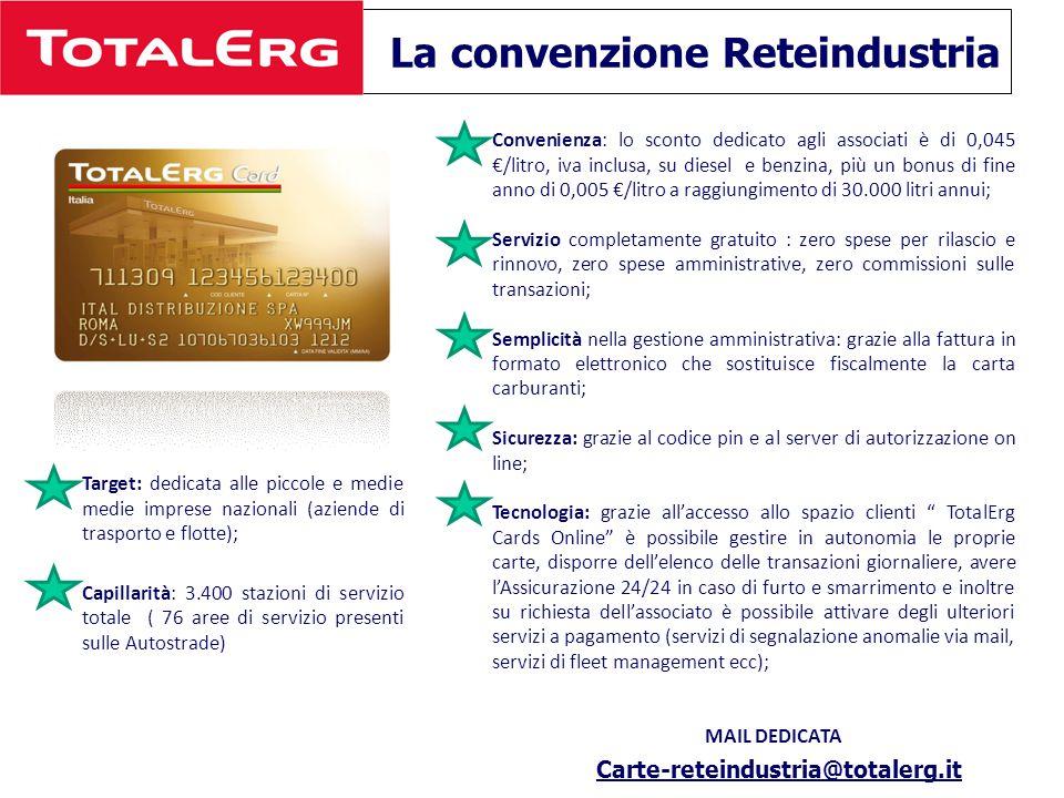La convenzione Reteindustria Target: dedicata alle piccole e medie medie imprese nazionali (aziende di trasporto e flotte); Capillarità: 3.400 stazion
