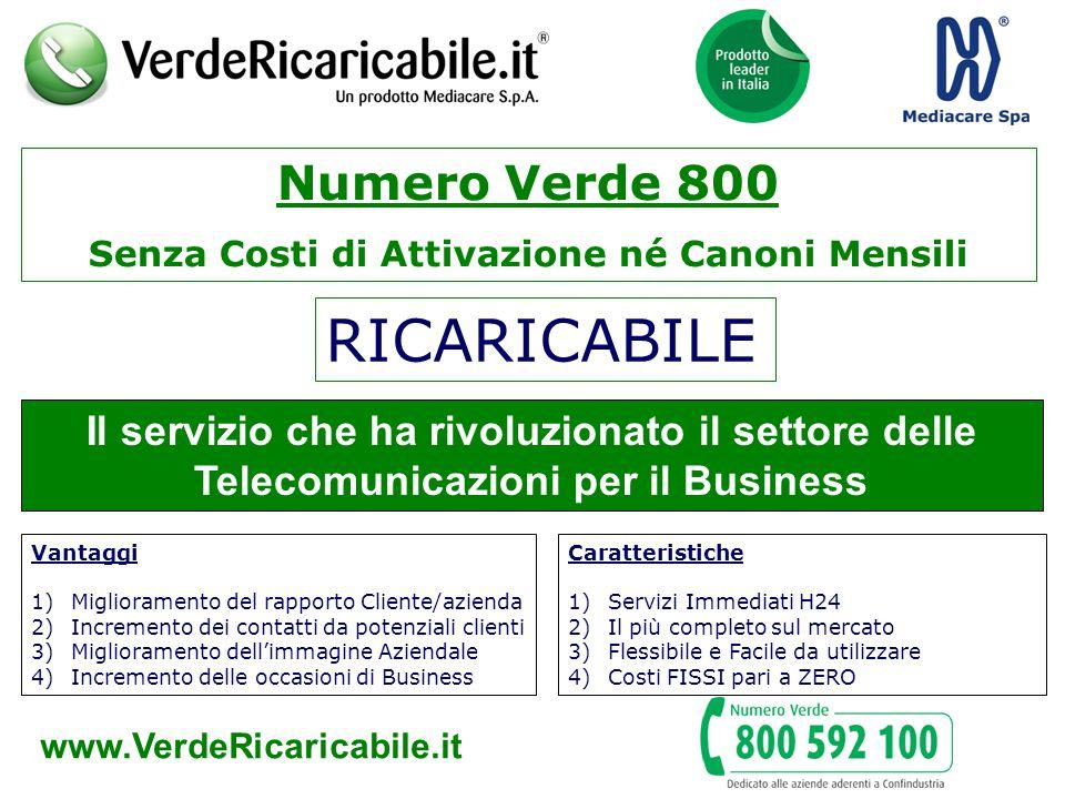 Numero Verde 800 Senza Costi di Attivazione né Canoni Mensili Il servizio che ha rivoluzionato il settore delle Telecomunicazioni per il Business Vant