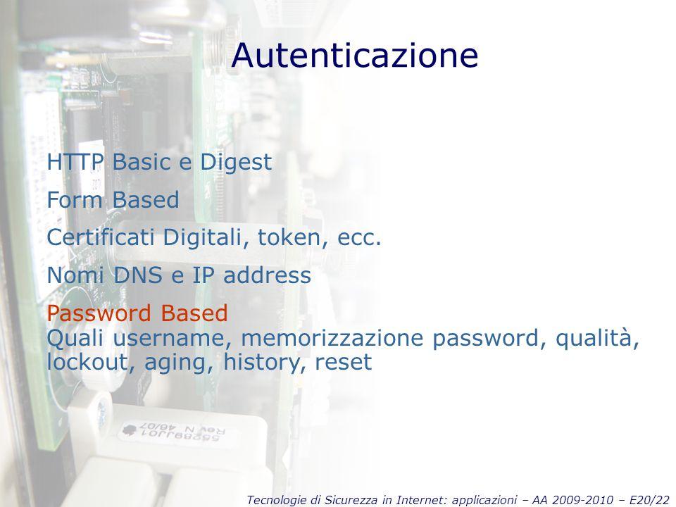 Tecnologie di Sicurezza in Internet: applicazioni – AA 2009-2010 – E20/22 Autenticazione HTTP Basic e Digest Form Based Certificati Digitali, token, ecc.