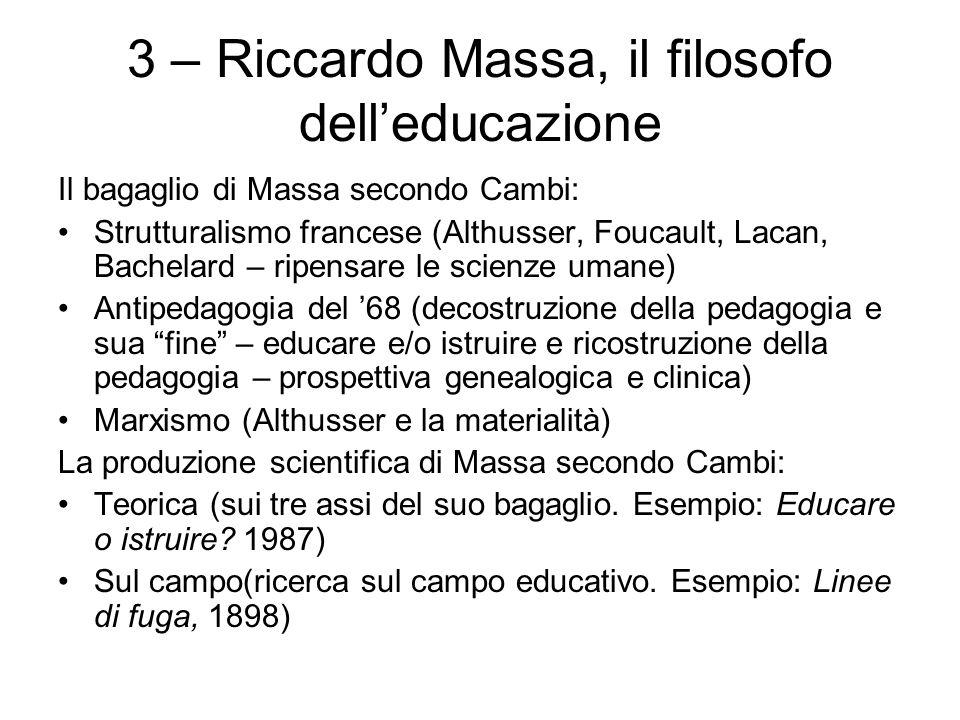 3 – Riccardo Massa, il filosofo dell'educazione Il bagaglio di Massa secondo Cambi: Strutturalismo francese (Althusser, Foucault, Lacan, Bachelard – r