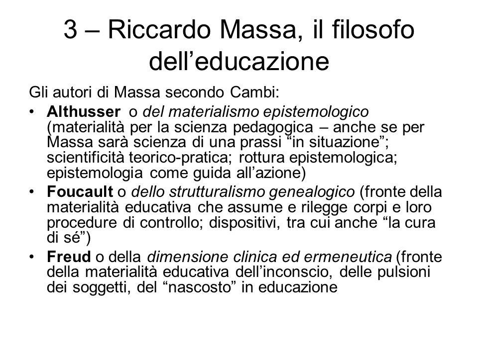 3 – Riccardo Massa, il filosofo dell'educazione Gli autori di Massa secondo Cambi: Althusser o del materialismo epistemologico (materialità per la sci